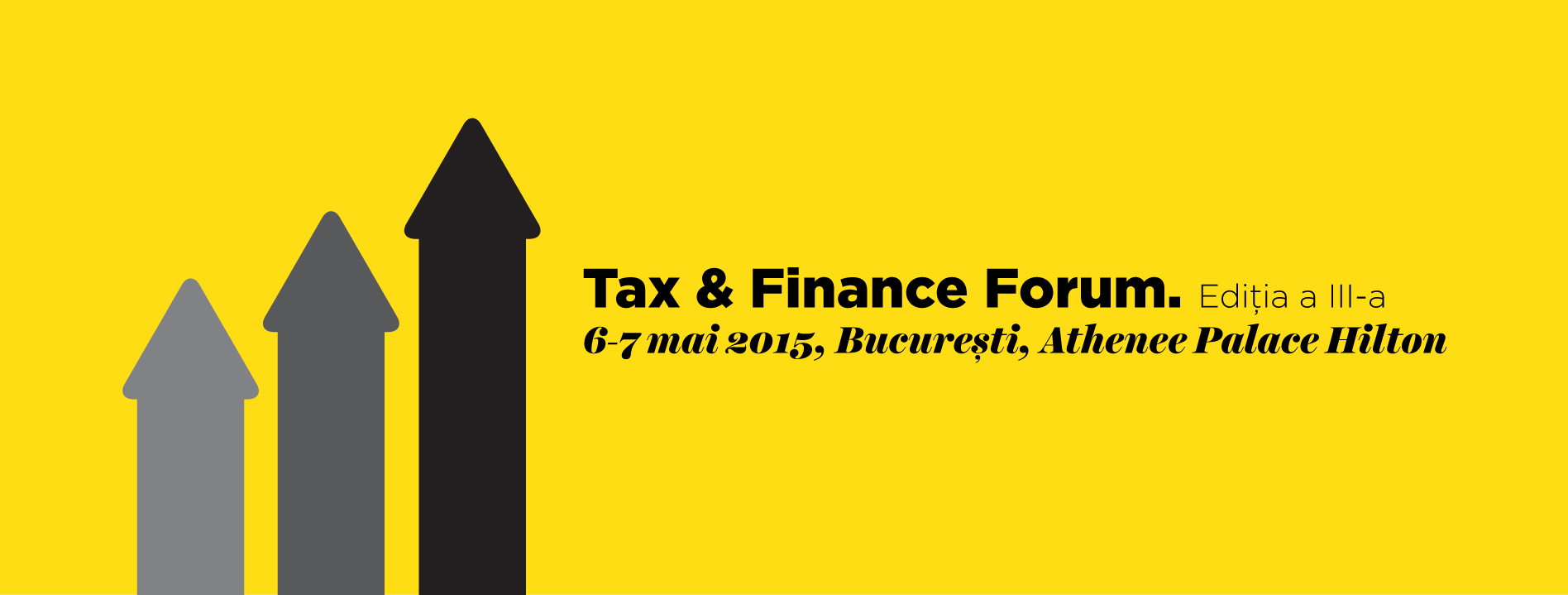 Tax & Finance Forum. Editia a III-a