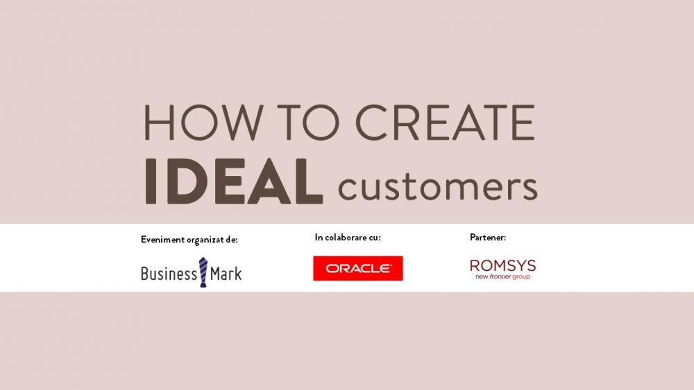 HOW TO CREATE IDEAL CUSTOMERS