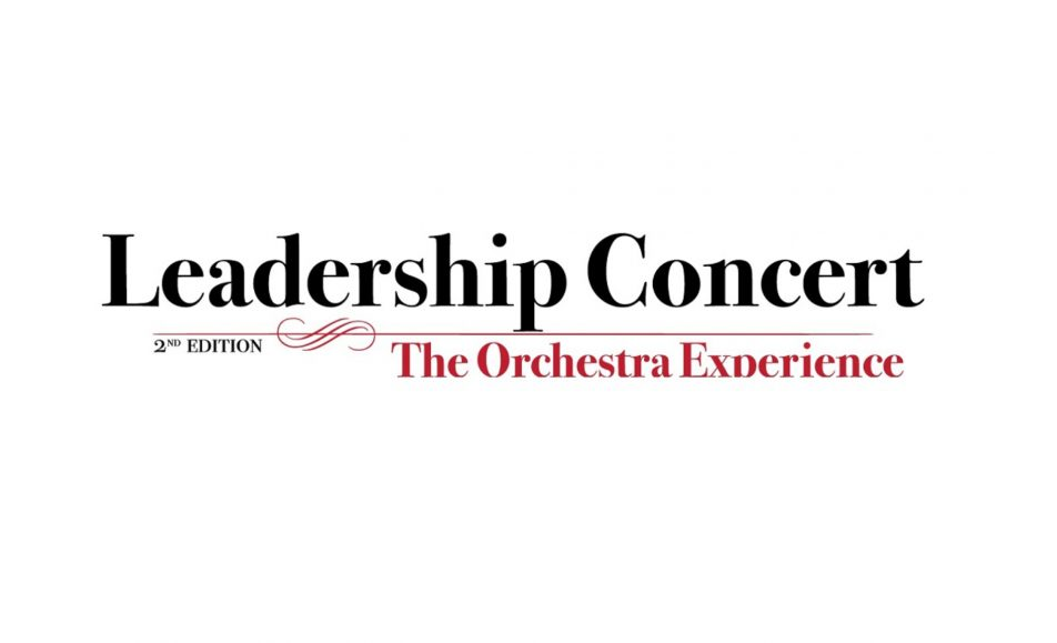 LEADERSHIP CONCERT. THE ORCHESTRA EXPERIENCE