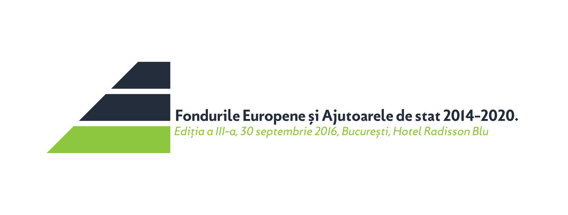 Fondurile europene și Ajutoarele de Stat 2014-2020, ediția a III-a