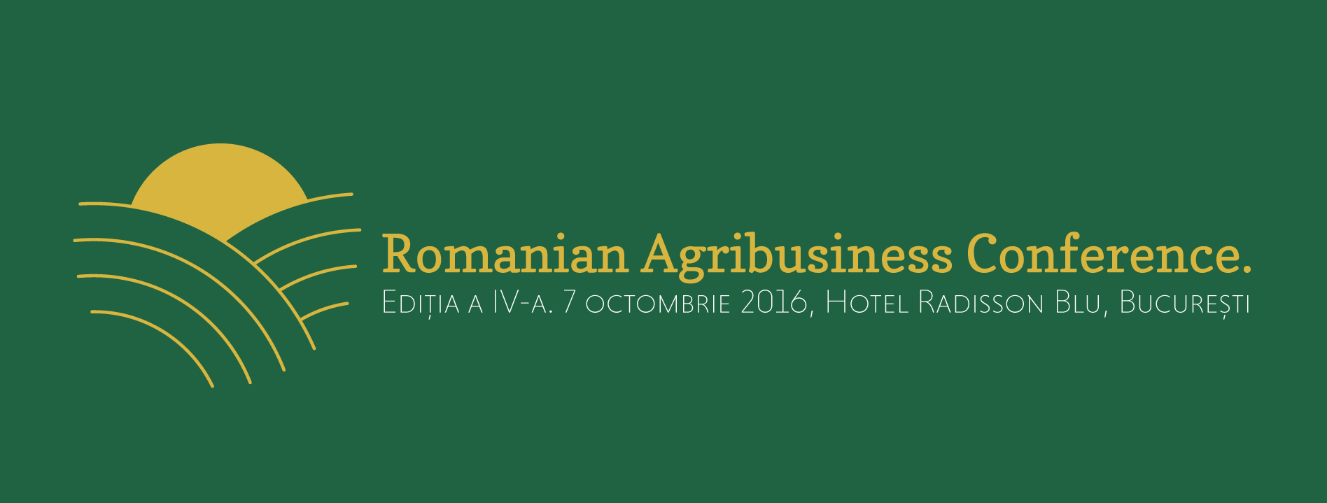 Romanian Agribusiness Conference. Ediția a IV-a