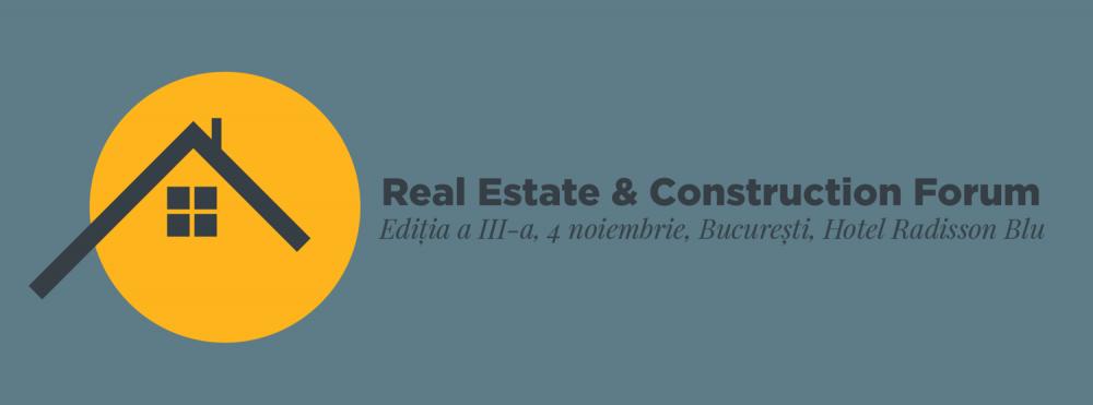 Real Estate & Construction Forum. Ediția a III-a