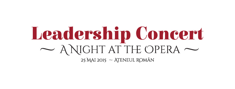 Leadership Concert. Editia a III-a- A night at the opera